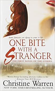 One Bite With A Stranger (The Others, Book 1) by Christine Warren (2008-09-30)