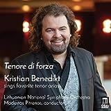Tenore di Forza - Kristian Benedikt Sings Favorite Tenor Arias: more info
