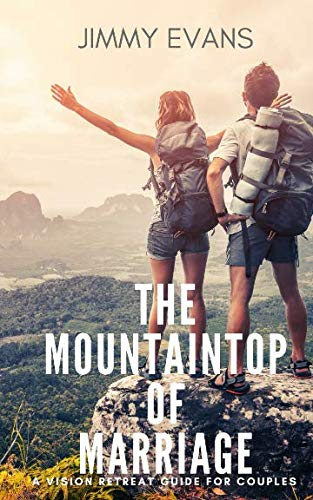 book cover - The Mountaintop of Marriage: A Vision Retreat Guidebook for Couples (A... - Jimmy Evans