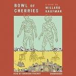 Bowl of Cherries: A Novel | Millard Kaufman