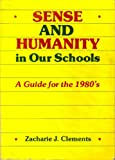Sense and Humanity in Our Schools, Zacharie J. Clements, 0382290925