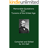 Memorable Quotations from Tycoons of the Gilded Age