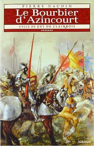 Livres gratuits Cycle de Gui de Clairbois, tome 7 : Le Bourbier d'Azincourt epub pdf