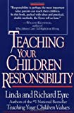 Teaching Your Children Responsibility by Richard Eyre (1994-02-22)