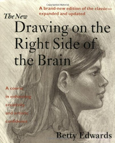 The New Drawing on the Right Side of the Brain (Painting On The Right Side Of The Brain)