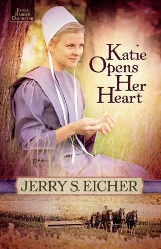 Katie Opens Her Heart (Emma Raber's Daughter Book 1)