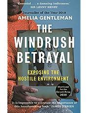 The Windrush Betrayal: Exposing the Hostile Environment