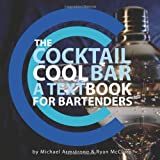 The Cocktail Cool Bar, Ryan McClure and Michael Armstrong, 0979999405