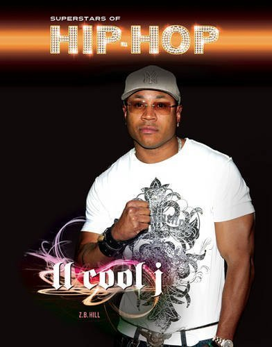 LL Cool J (Superstars of Hip-Hop) by Hill, Z. B. (2012) Library Binding