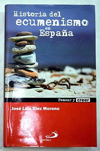 Historia del ecumenismo en España (Pensar y creer): Amazon.es: Diez Moreno, Jose Luis: Libros
