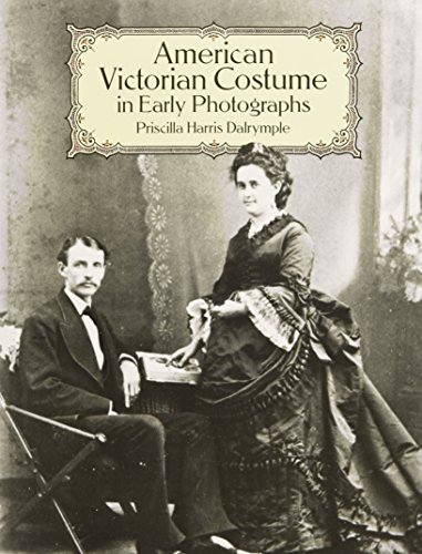 American Victorian Costume in Early Photographs (Dover Fashion and Costumes) -