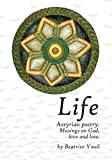 Life. Assyrian Poetry, Beatrice Youil, 1442188294