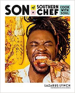 Son of a Southern Chef: Cook with Soul: Amazon.es: Lazarus Lynch: Libros en idiomas extranjeros