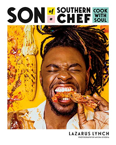 Son of a Southern Chef: Cook with Soul by Lazarus Lynch
