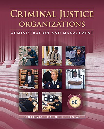 1285459016 - Criminal Justice Organizations: Administration and Management