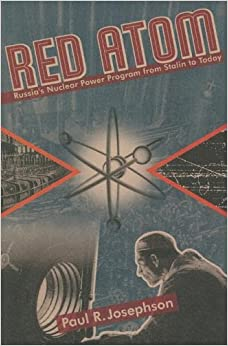 Red Atom: Russias Nuclear Power Program From Stalin To Today (Pitt Russian East European) by Paul Josephson (2005-06-10)