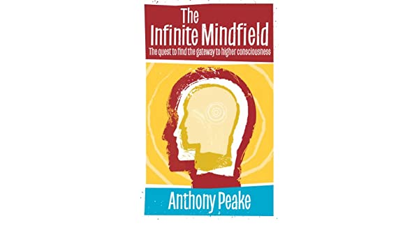 Infinite Mindfield: A Quest to Find the Gateway to Higher Consciousness (English Edition) eBook: Anthony Peake: Amazon.es: Tienda Kindle