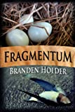 Fragmentum, Branden Holder, 1466419776