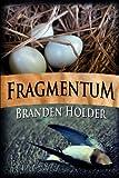 Fragmentum, Branden Holder, 1466419776