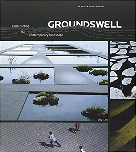 groundswell constructing the contemporary landscape peter reed