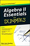 Algebra II Essentials for Dummies, Mary Jane Sterling, 047061840X