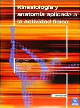 Book Kinesiologia y Anatomia Aplicada a la Actividad (Spanish Edition) by Jarmo Ahonen (1998-10-01)