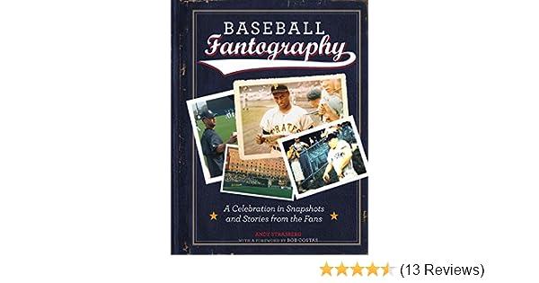 Amazon Baseball Fantography A Celebration In Snapshots And