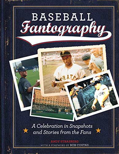 Baseball Fantography: A Celebration in Snapshots and Stories from the Fans ()