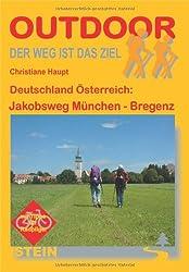 Deutschland Österreich: Jakobsweg München-Bregenz