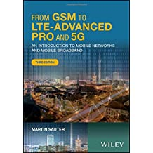From GSM to LTE-Advanced Pro and 5G: An Introduction to Mobile Networks and Mobile Broadband