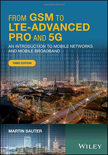 From GSM to LTE-Advanced Pro and 5G: An Introduction to Mobile Networks and Mobile Broadband by Wiley