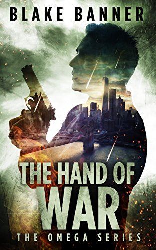 The Hand of War - An Action Thriller Novel (Omega Series Book 4)