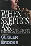 img - for When Skeptics Ask: A Handbook on Christian Evidences by Norman L. Geisler (1990-02-01) book / textbook / text book