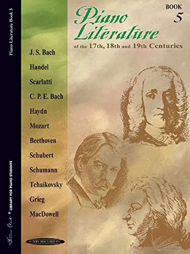 (Piano Literature of the 17th, 18th and 19th Centuries, Bk 5 (Frances Clark Library for Piano Students))
