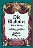 Die Walkure Vocal Score, Richard Wagner, Opera and Choral Scores, 0486443248