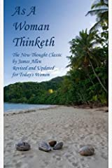 As A Woman Thinketh [Annotated] Kindle Edition