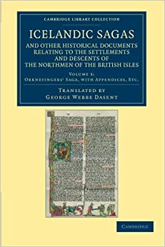 Icelandic Sagas and Other Historical Documents Relating to the Settlements and Descents of the Northmen of the British Isles 4 Volume Set: Icelandic ... 3 (Cambridge Library Collection - Rolls)