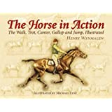 The Horse in Action: The Walk, Trot, Canter, Gallop, and Jump, Illustrated