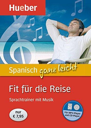 Spanisch ganz leicht Fit für die Reise: Sprachtrainer mit Musik / Paket