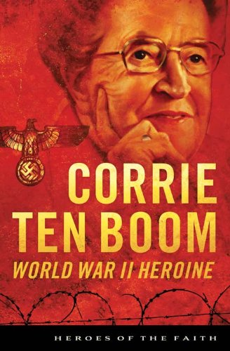 Corrie ten Boom: World War II Heroine (Heroes of the Faith) by [Wellman, Sam]