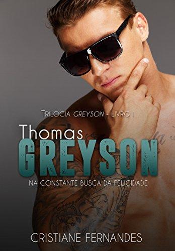 Thomas Greyson: na constante busca da felicidade