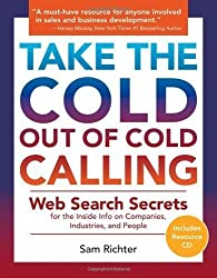 Take the Cold Out of Cold Calling by Sam Richter (7/9/2009)