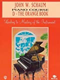 John W. Schaum Piano Course: D -- The Orange Book