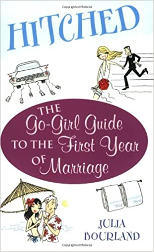 72b1eabcc2a Hitched  The Go-Girl Guide to the First Year of Marriage  Julia Bourland   9780743444101  Amazon.com  Books