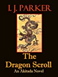 The Dragon Scroll by I.J. Parker front cover