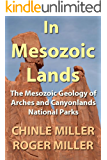 In Mesozoic Lands: The Mesozoic Geology of Arches and Canyonlands National Parks (English Edition)