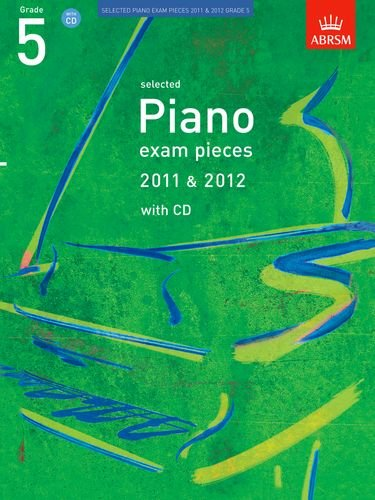 Selected Piano Exam Pieces 2011 & 2012, Grade 5, with CD (ABRSM Exam Pieces) ebook