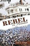 Rebel in Paradise, Luis L. Crespo, 1440168768