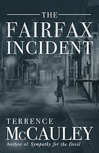 The Fairfax Incident by [McCauley, Terrence]