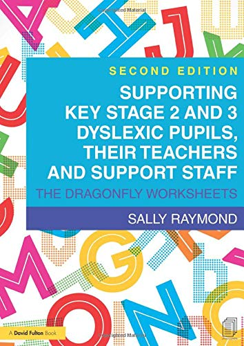 Supporting Key Stage 2 and 3 Dyslexic Pupils, their Teachers and Support Staff (The Dragonfly Worksheets)